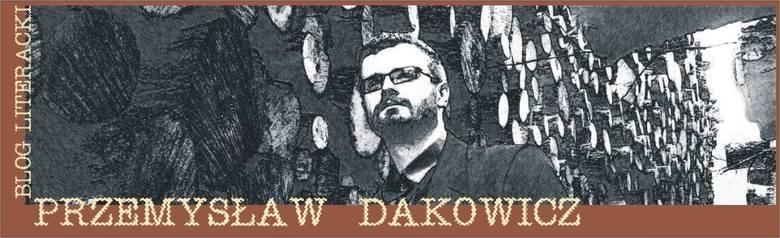 Przemysław Dakowicz, poeta, eseista i wykładowca literatury z Łodzi z nagrodą Biblioteki Narodowej