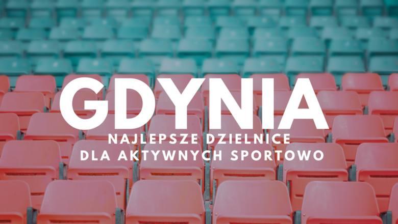 W której dzielnicy Gdyni są najlepsze warunki dla aktywnych sportowo? Sprawdź! Na kolejnych slajdach prezentujemy listę gdyńskich dzielnic, które zostały