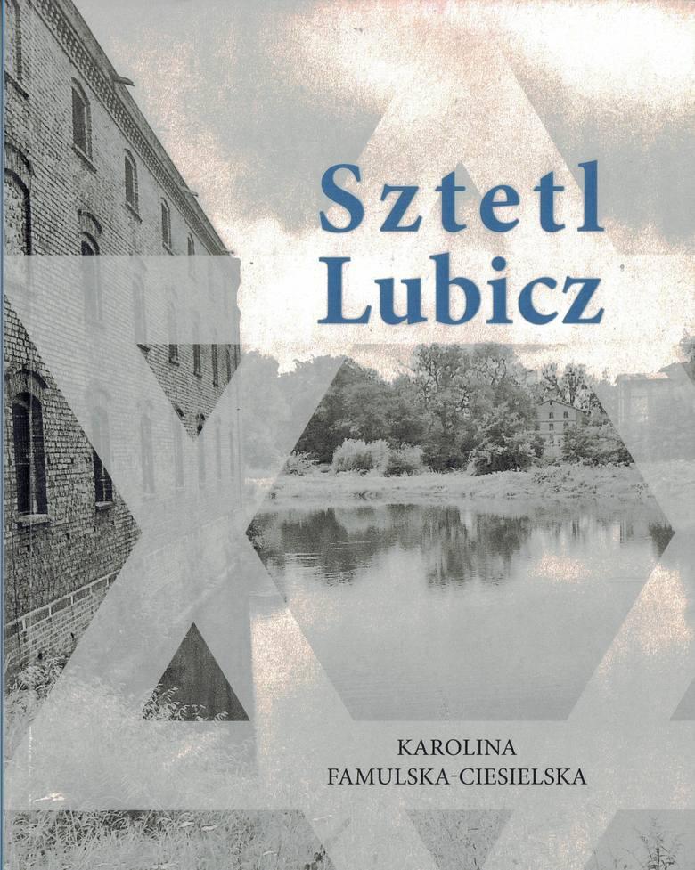 "Okładka książki ""Sztetl Lubicz"""
