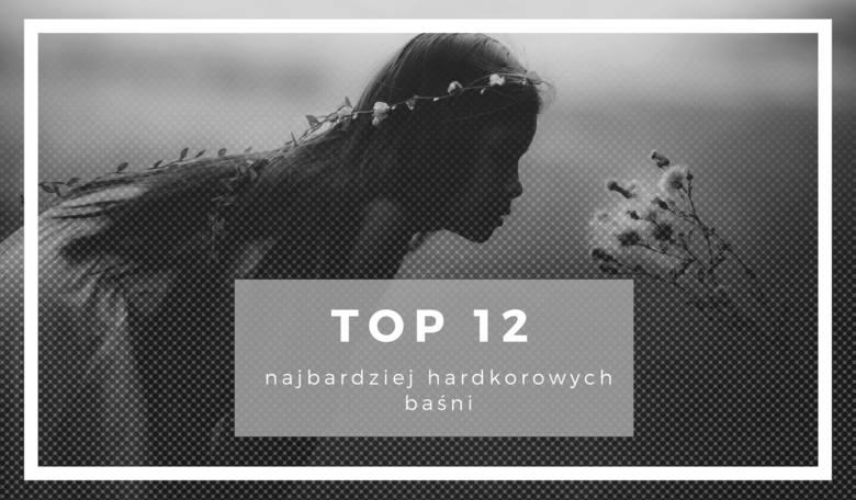 Kanibalizm, dzieciobójstwo, czarna magia - TOP 12 najbardziej hardkorowych baśni