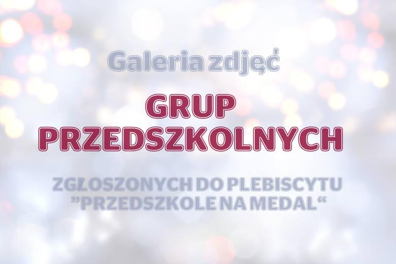 PRZEDSZKOLE NA MEDAL | Galeria zdjęć GRUP PRZEDSZKOLNYCH cz.I