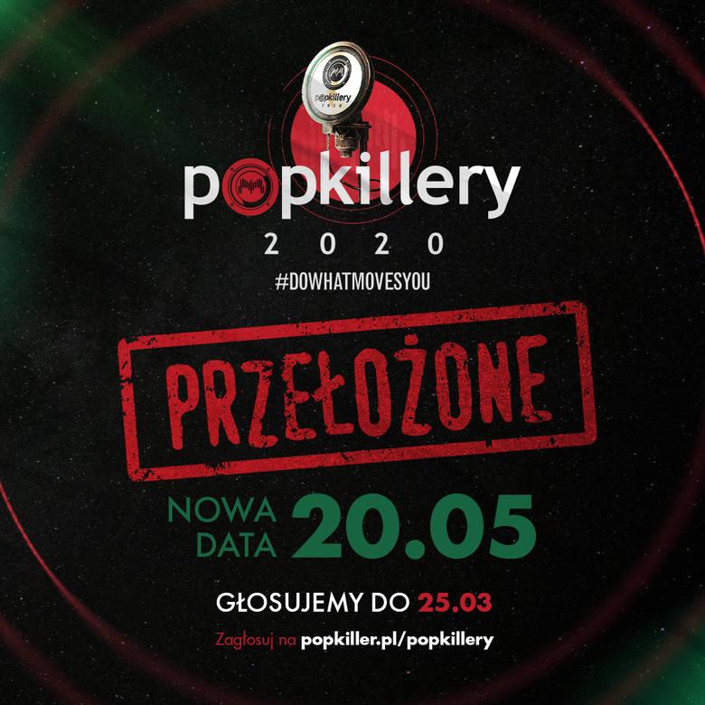 Koronawirus: Popkillery 2020 odbędą się 20 maja 2020 r. Zostały przeniesione ze względu na szalejącego koronawirusa [OŚWIADCZENIE]
