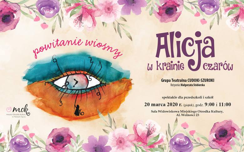 """Najmłodsi sądeczanie nie powitają wiosny 20 marca. Bajkowy spektakl """"Alicja w krainie czarów"""" w wykonaniu Grupy Teatralnej CUDOKI-SZUROKI!"""