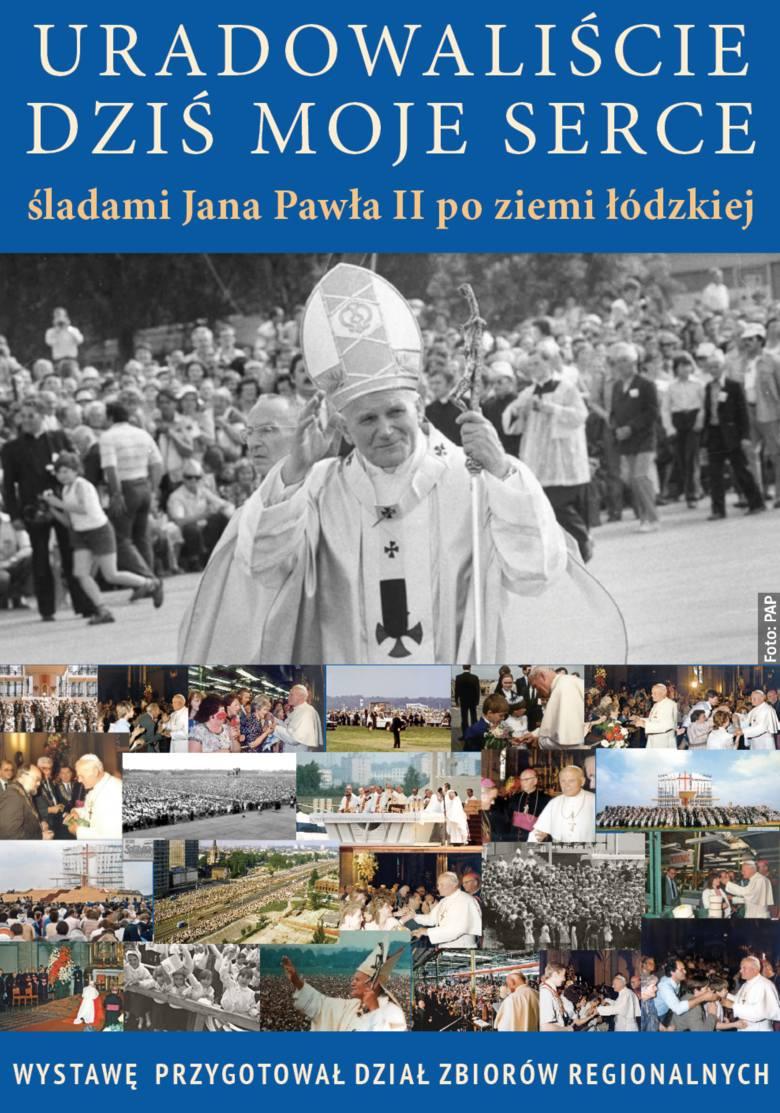 Śladami Jana Pawła II po ziemi łódzkiej - wystawa Wojewódzkiej Biblioteki Publicznej