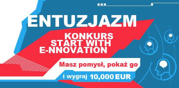 """Udziałw konkursie """"Start with e-nnovation"""" może być początkiem własnego biznesu."""