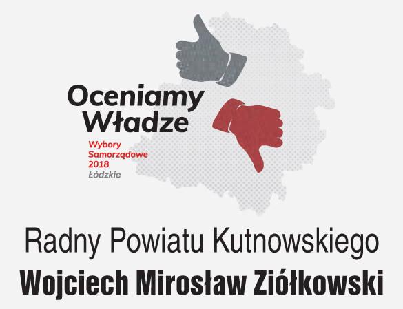 RADNY POWIATOWY- Wojciech Mirosław Ziółkowski - radny powiatu kutnowskiego