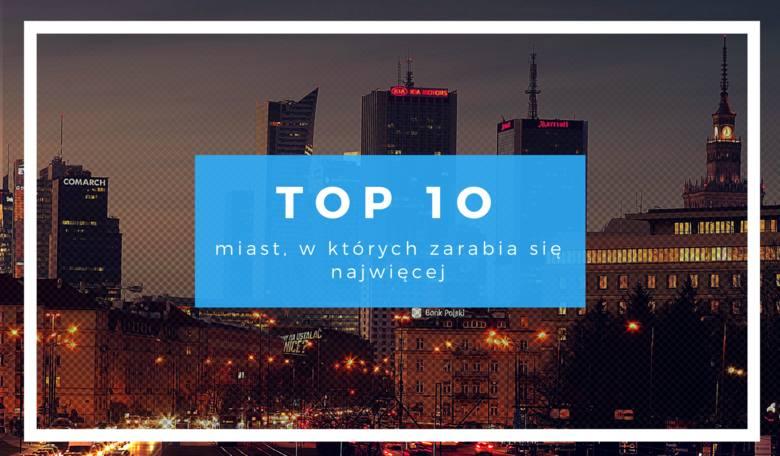 Top 10 miast o najwyższych zarobkach