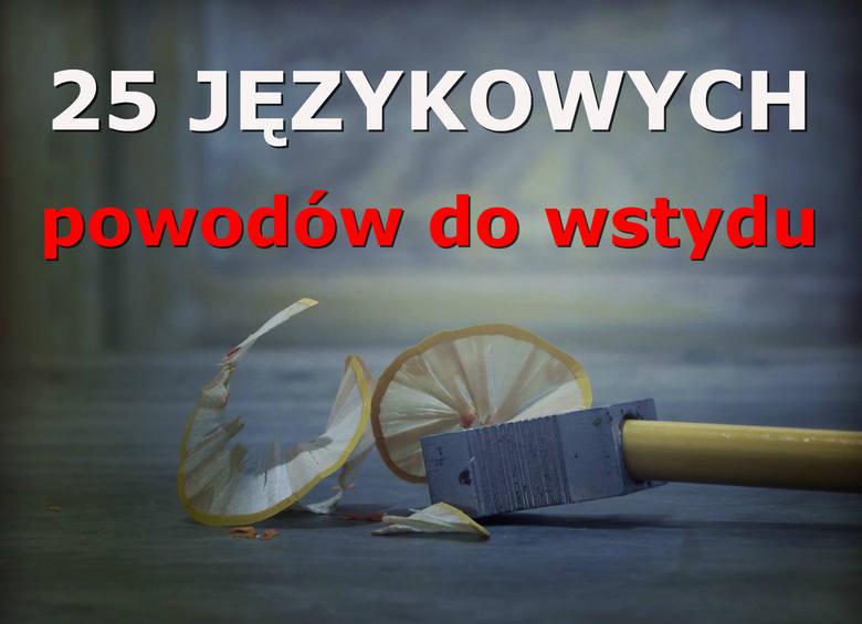Język polski sprawia wiele trudności nie tylko obcokrajowcom. Oto 25 najczęstszych błędów, które popełniają Polacy! Sprawdź je i przekonaj się, które