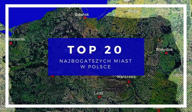 TOP 20 najbogatszych miast w Polsce. Gdzie mieszka się najlepiej? Na liście nadmorskie kurorty, miasta wojewódzkie i powiaty [RANKING]RAPORT najbogatszych