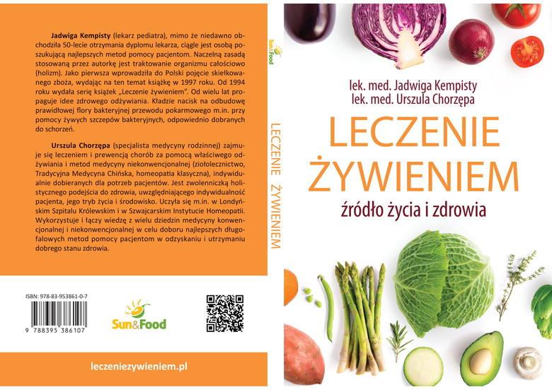 """Bestseller """"Leczenie Żywieniem"""" z praktycznymi poradami, jak cieszyć się życiem w dobrym zdrowiu. Zawiera m.in. przepisy kulinarne"""