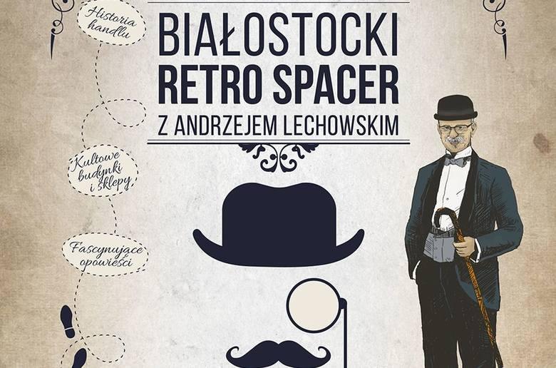 Białostocki Retro Spacer z Andrzejem Lechowskim i PSS Społem Białystok