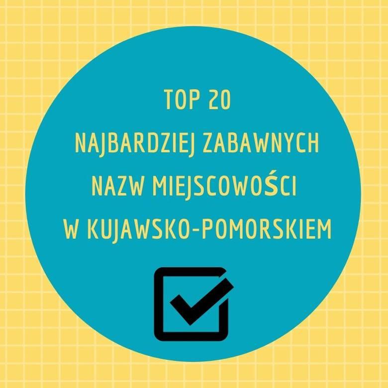 W województwie kujawsko-pomorskim znajduje się kilkaset miejscowości. Nazwy niektórych z nich są czasami bardzo zabawne. Zobaczcie TOP 25 najdziwniejszych