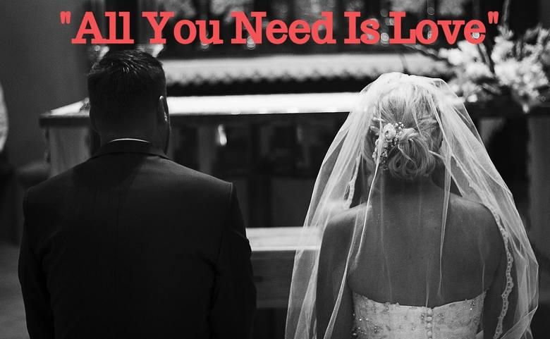 """""""All you need is love"""" zespołu The Beatles to piosenka, która - w związku z tym, że ma już nawet miłość w samym tytule - wydawałaby"""