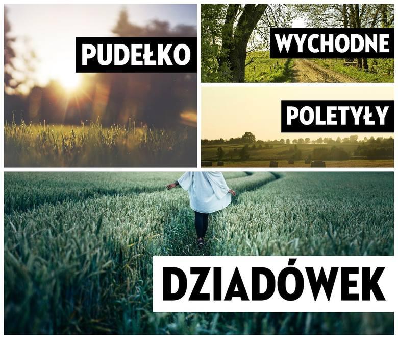 Wychodne, Błędziszki, Poletyły... Nasz region jest bogaty w oryginalne nazwy miejscowości. Znasz je wszystkie? Przygotowaliśmy część II najdziwniejszych,