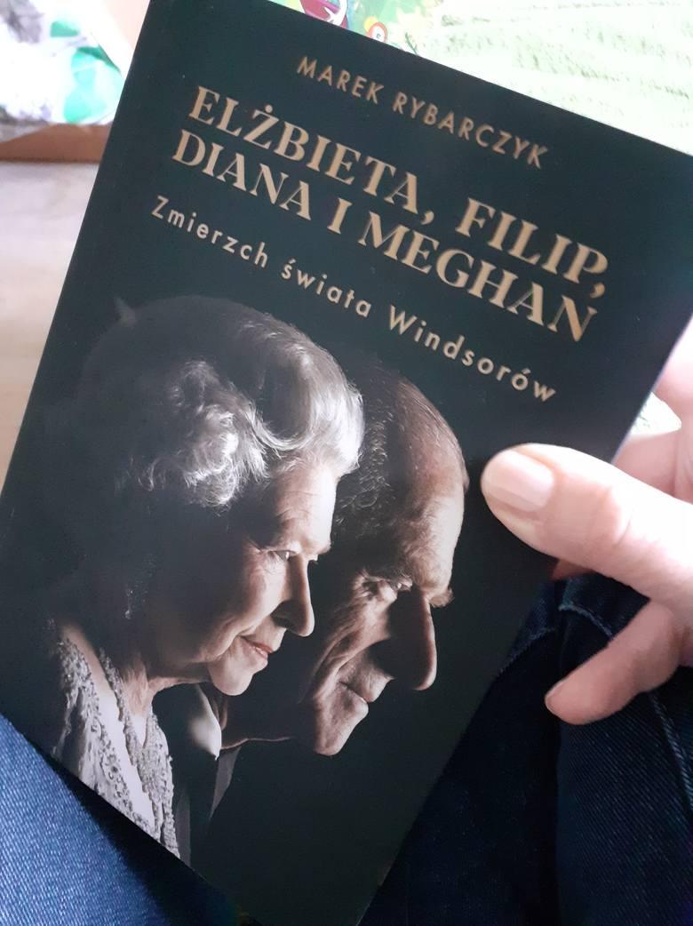 """Recenzja książki """"Elżbieta, Filip, Diana i Meghan. Zmierzch świata Windsorów"""" Marka Rybarczyka. Kres epoki i  królewskiego małżeństwa"""