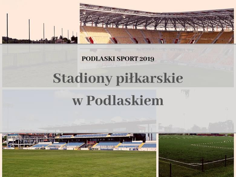 Podlaskie stadiony piłkarskie 2019