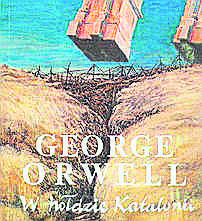 """George Orwell """"W hołdzie Katalonii""""<br /> <br />"""