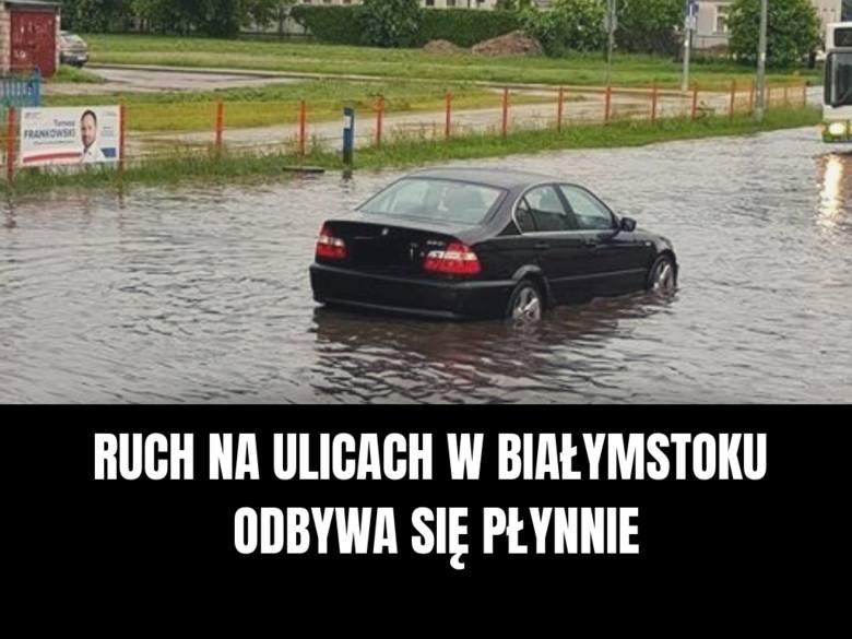 We wtorek przez Białystok przeszła wielka ulewa. To nie pierwsza taka sytuacja, kiedy ruch w mieście sparaliżował deszcz. Zobaczcie  najlepsze memy i
