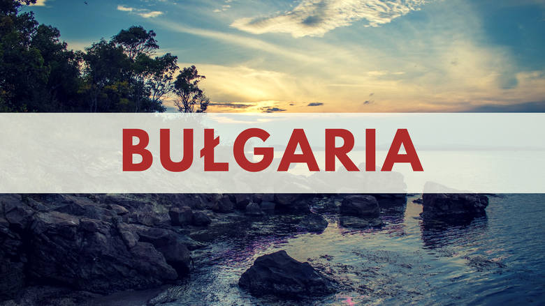 BUŁGARIA - trzyma dobre miejsce na podium od lat.