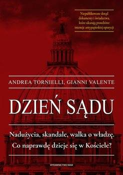 """Andrea Tornielli, Gianni Valente """"Dzień sądu"""", tłumaczenie: Joanna Tomaszek, Wydawnictwo WAM, Kraków 2019"""