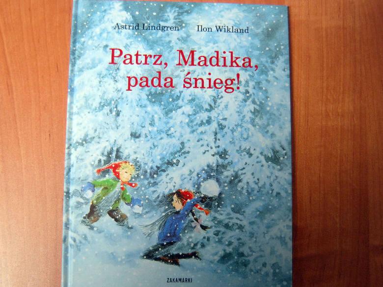 Popatrz, Madika, pada śnieg, Astrid Lindgren, Ilon Wikland, Poznań 2007. Sugerowany wiek 3+.