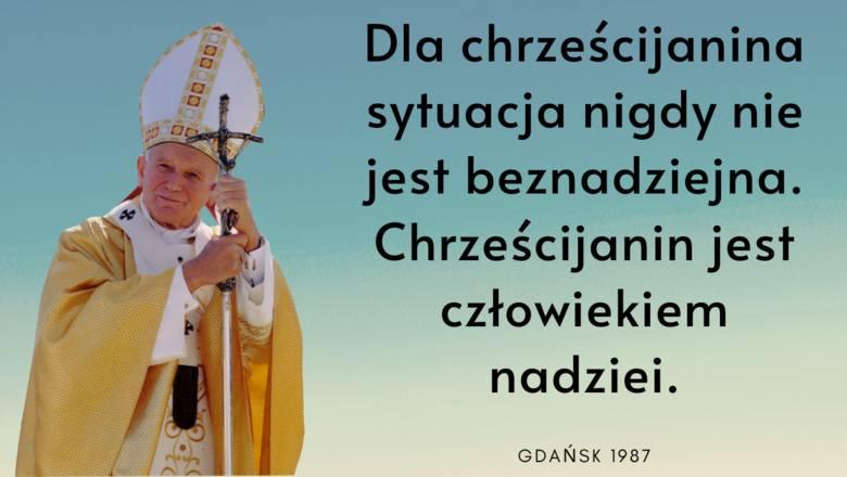 """""""Dla chrześcijanina sytuacja nigdy nie jest beznadziejna. Chrześcijanin jest człowiekiem nadziei. To nas wyróżnia."""" - to również słowa"""