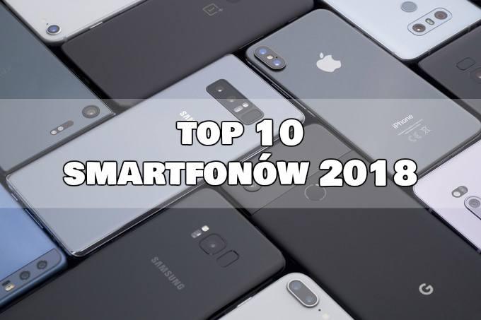 Najlepsze smartfony 2018 roku. Za nami całkiem udany dla rynku smartfonów 2018 rok. Co prawda nie doczekaliśmy się technologicznego przełomu, a bardziej