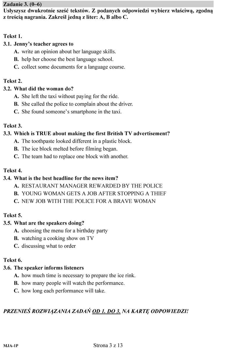 Pytania z matury z języka angielskiego 2019 wraz z odpowiedziami prezentujemy na kolejnych stronach arkusza egzaminacyjnego.Zadanie 33.1 - A3.2 - A3.3
