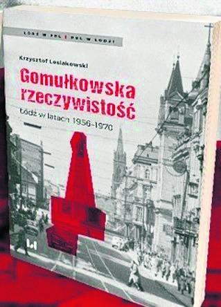 Jak żyło się w Łodzi w czasach Władysława Gomułki?
