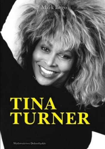 Jeśli ktoś zapomniał o Tinie Turner, to jej biografia pióra Marka Bego pomoże na tę dolegliwość. Zwłaszcza że Bego nie ogranicza się do standardowego