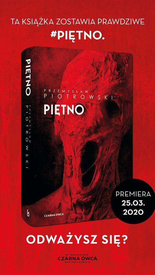 """Okładka najnowszej powieści Przemysława Piotrowskiego - """"Piętno"""": premiera 25 marca 2020 r."""