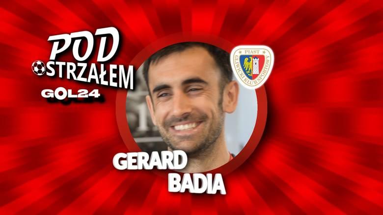 Pod Ostrzałem GOL24 - Gerard Badia (Piast Gliwice)
