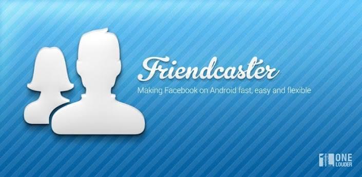 FriendcasterFriendcaster: Zastępujemy oryginalną aplikację Facebooka