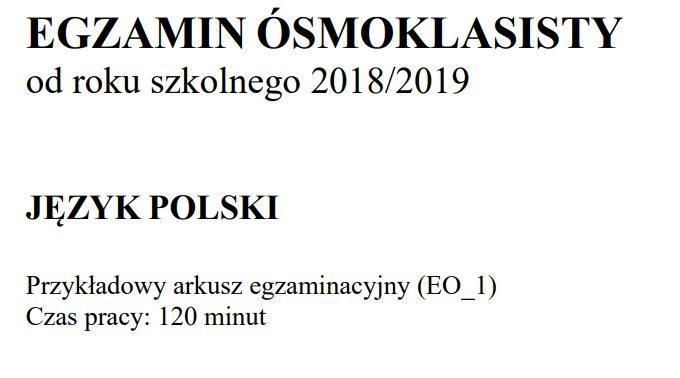 Egzamin ósmoklasisty 2018/2019 CKE - język polski. Arkusze egzamin ósmoklasisty z języka  i zasady oceniania