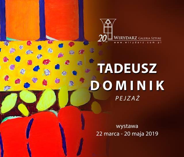 W Galerii Wirydarz - obrazy Tadeusza DominikaTo jeden z najbardziej znanych i cenionych polskich malarzy współczesnych. Jest także rzeźbiarzem, grafikiem,