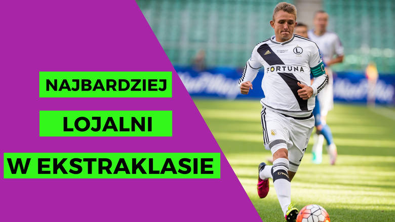 TOP 5 najbardziej lojalnych piłkarzy Ekstraklasy | TOP Sportowy24