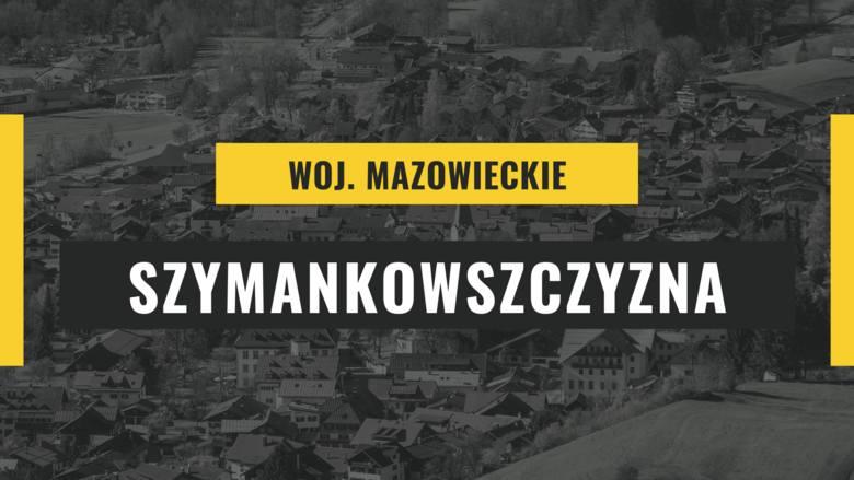 Szeleszczące nazwy wsi są najwidoczniej charakterystyczne dla Mazowsza, bo Szymankowszczyzna również leży właśnie tam. To wieś, którą zamieszkuje niespełna