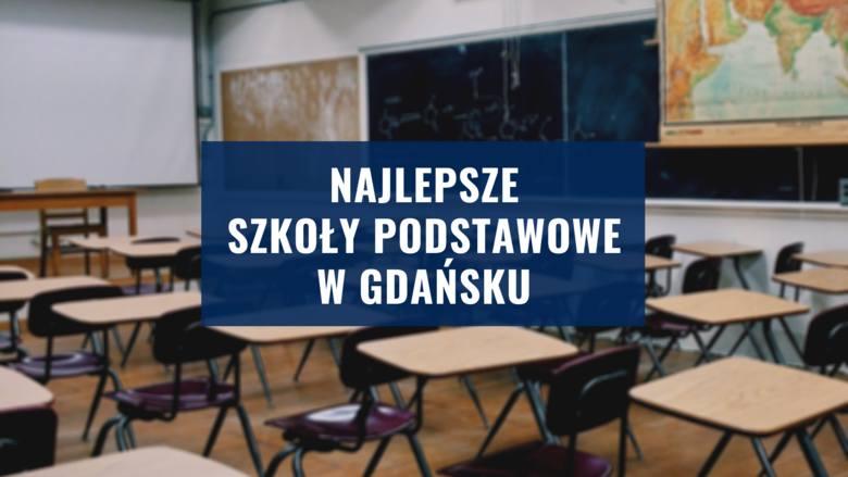 TOP 20 najlepszych gdańskich szkół podstawowych. Ranking na podstawie wyników egzaminu ósmoklasisty - sprawdź na kolejnych stronach miejsca od 1 do 20