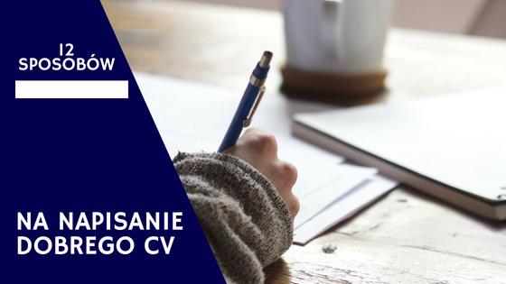 12 zasad, które pomogą ci napisać dobre CV [ZDJĘCIA]