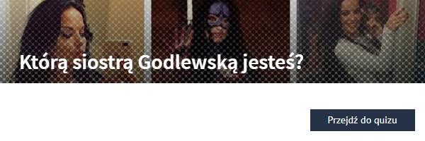 Którą siostrą Godlewską jesteś?