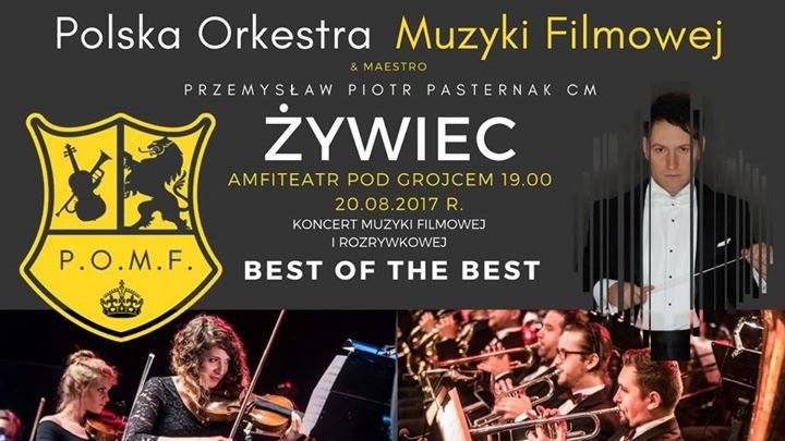 """Koncert muzyki filmowej i rozrywkowej """"Best of the Best"""" w ŻywcuNiedziela, 20.08.2017 godz. 19:00Żywiec - Amfiteatr Pod Grójcem"""
