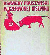 """Ksawery Pruszyński """"W czerwonej Hiszpanii""""<br /> <br />"""