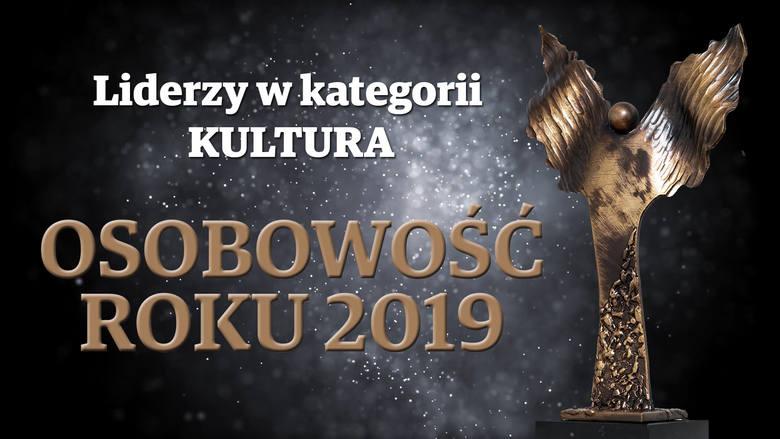 Osobowość Roku 2019 - galeria liderów w kategorii KULTURA
