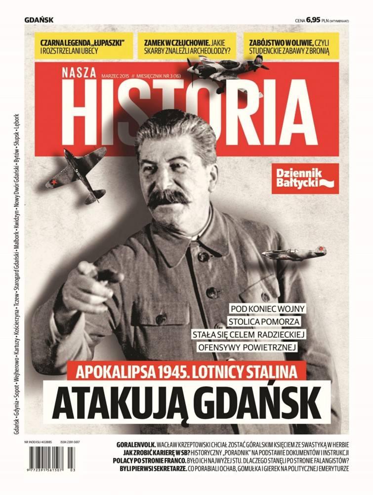 """Marcowy numer magazynu """"Nasza Historia"""" jeszcze w kioskach!"""