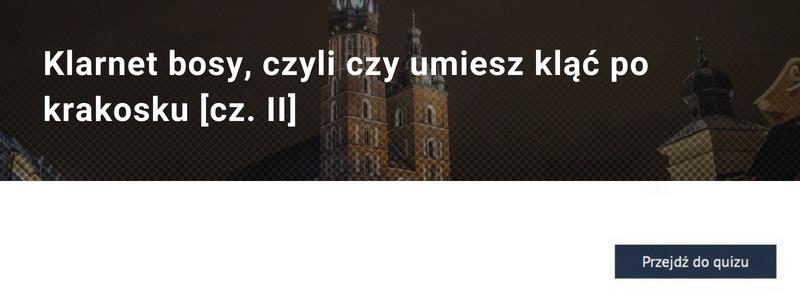 Klarnet bosy, czyli czy umiesz kląć po krakosku [cz. II]