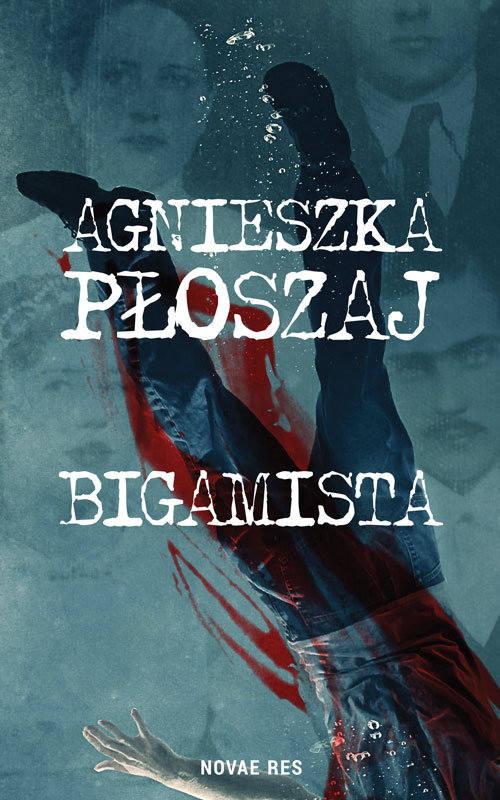 Agnieszka Płoszaj – Bigamista