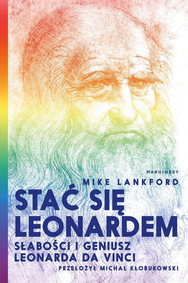 """Mike Lankford """"Stać się Leonardem"""". Recenzja książki"""