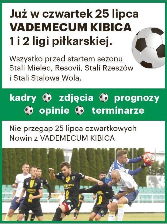 Już w czwartek 25 lipca vademecum kibica 1 i 2 ligi piłkarskiej. Wszystko przed startem sezonu PGE Stali Mielec, Apklan Resovii, Stali Rzeszów i Stali