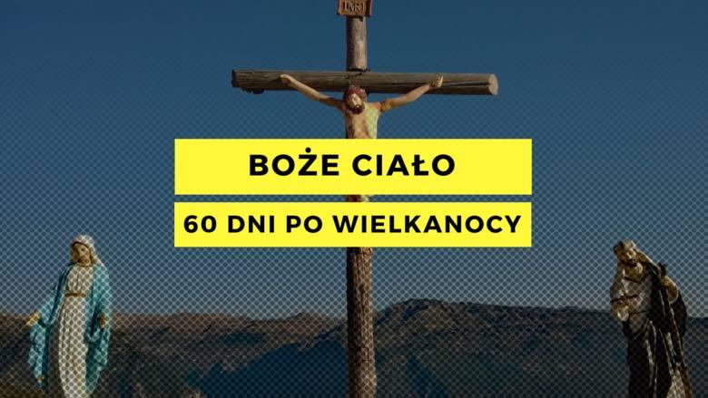 Boże Ciało to święto wypadające 60 dni po Wielkanocy, zawsze w czwartek. Pełna nazwa to uroczystość Najświętszego Ciała i Krwi Chrystusa i jest to święto