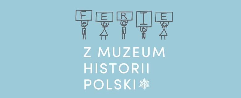 Ferie z Muzeum Historii Polski